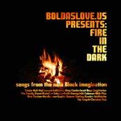 Boldaslove.us Presents: Fire In The Dark