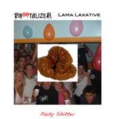 Party Shitter [Br00talizer/Lama Laxative Split EP]