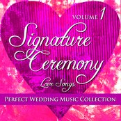 Perfect Wedding Music Collection: Signature Ceremony - Love Songs, Volume 1