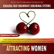 Subliminal Attracting Women - Binaural Beat Brainwave Subliminal Systems