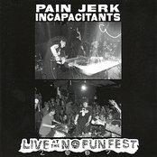 Pain Jerk / Incapacitants: Live at No Fun Fest 2007