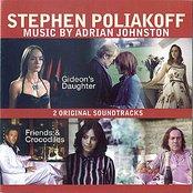 Stephen Poliakoff - Music By Adrian Johnston - 2 Original Soundtracks - Gideons Daugher and Friends & Crocodiles