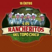 Los Rancheritos de Topo Chico: 16 Éxitos