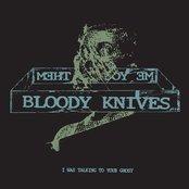 Bloody Knives/Me You Us Them Split