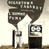 L'homme Puma / Sugartown Cabaret - Split