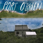 album All We Could Do Was Sing by Port O'Brien