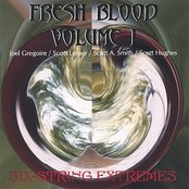 Fresh Blood Volume #1: Six-String Extremes