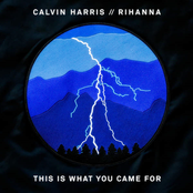 This Is What You Came For by Calvin Harris