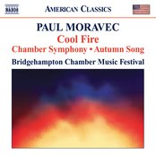 Moravec, P.: Chamber Symphony / Cool Fire / Autumn Song