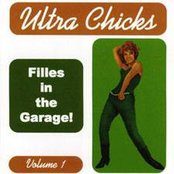 Ultra Chicks Volume 1: Filles in the Garage