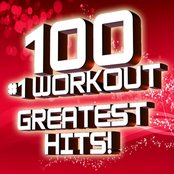 100 #1 Workout Greatest Hits!