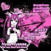 Nyaa Nyaaaa, The very Short first Album
