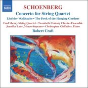 SCHOENBERG: Concerto for String Quartet / The Book of the Hanging Gardens, Op. 15