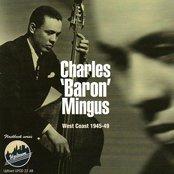 Charles 'Baron' Mingus, West Coast, 1945-49