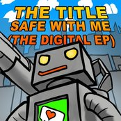 Safe With Me (The Digital Ep)