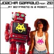 My Boyfriend Is a Robot (feat. Ze!)
