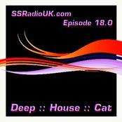 Deep House Cat Show :: SSRadioUK.com - Episode 18.0