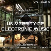 University of Electronic Music, Vol. 3 (A Collection of Tech-House and Techno Tracks)