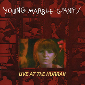album Live At The Hurrah by Young Marble Giants