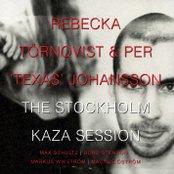 "The Stockholm Kaza Sessions (feat. Per ""Texas"" Johansson)"
