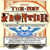 Uncut: The New Frontier: Americana: The Next Generation