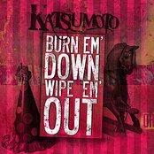 Burn Em Down, Wipe Em Out