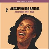 The Music of Brazil / Agostinho dos Santos, Vol. 2 / Recordings 1956 - 1958