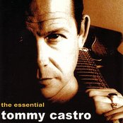 The Essential Tommy Castro