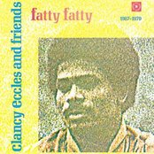 Clancy Eccles & Friends: Fatty Fatty (1967-1970)