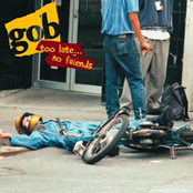 album Too Late... No Friends by Gob
