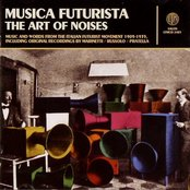 Musica Futurista: The Art of Noises 1909-1935