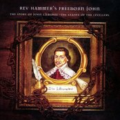 Rev Hammer's Freeborn John: The Story of John Lilburne-The Leader of the Levellers