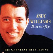 Andy Williams - Butterfly: His Greatest Hits 1956-61