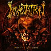 album Primordial Domination by Incantation