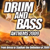 Drum and Bass Anthems 2009 - From Stadium to Dub Step Club the Ultimate Drum & Bass Album