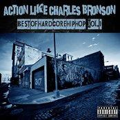 Action Like Charles Bronson: Best of Hardcore Hip Hop Vol. 1