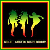 Birch - Ghetto Blues Riddim