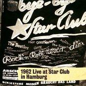 1962 Live at Star Club in Hamburg
