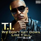 We Don't Get Down Like Y'all (feat. B.o.B) - Single