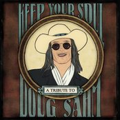 Keep Your Soul: A Tribute To Doug Sahm