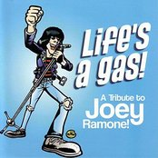 Life's a Gas (A Tribute To Joey Ramone)