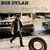 Bob Dylan: Fixin' to Die