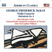 MCKAY: Violin Concerto / Sinfonietta No. 4 / Song Over the Great Plains