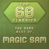 Top 60 Classics - The Very Best of Magic Sam