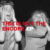 This Is Not The Encore EP