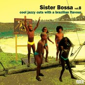 Sister Bossa, Vol. 8 (Cool Jazzy Cuts With a Brazilian Flavour)