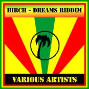 Birch - Dreams Riddim