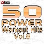50 POWER Workout Hits Vol. 8
