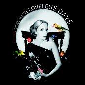 DoneWith Loveless Days