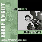 Jazz Figures / Bobby Hackett (1938-1944)